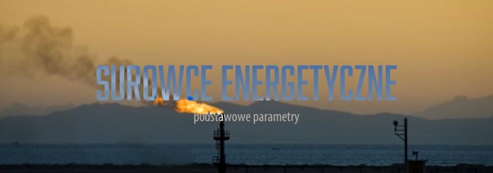 Podstawowe parametry surowców energetycznych